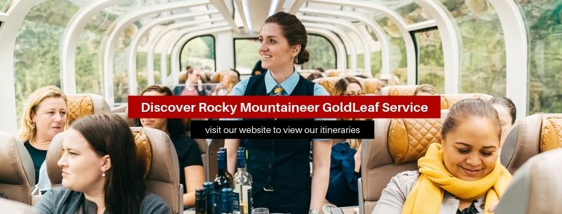 """A banner that says """"Discover Rocky Mountaineer GoldLeaf Service"""""""