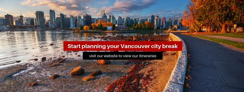"A banner that says ""Start planning your Vancouver city break"""